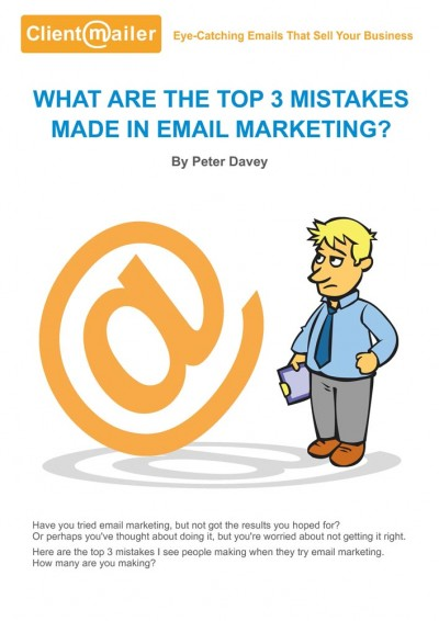 Top 3 Mistakes in Email Marketing by ClientMailer